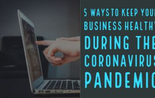 5 Ways to Keep Your Business Healthy During the Coronavirus Pandemic
