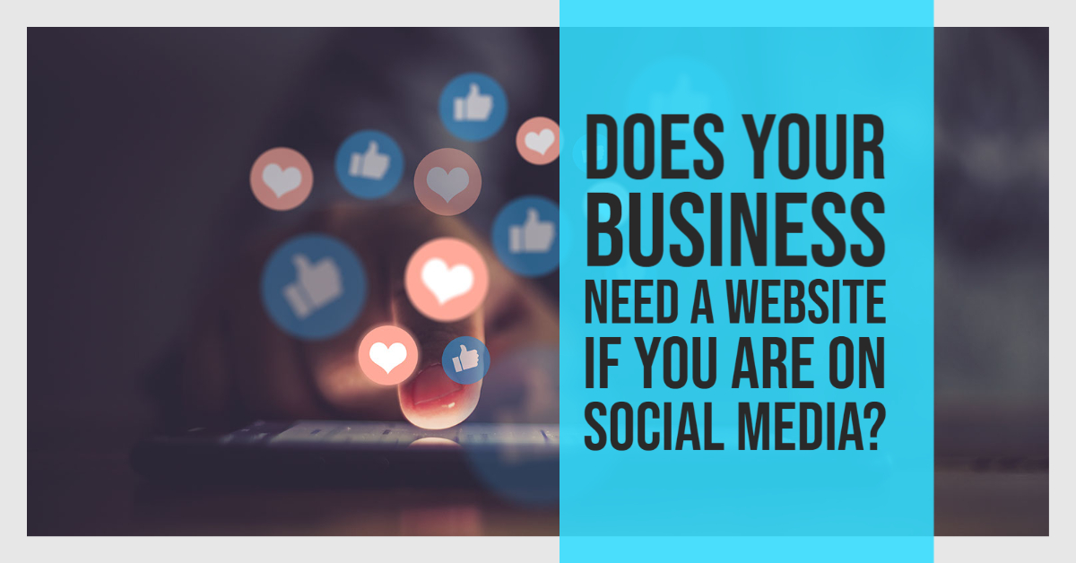 Does Your Business Need A Website If It's On Social Media?