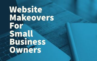 Website Makeovers For Small Business Owners